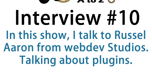 In this show, I talk to Russel Aaron from webdev Studios. Talking about plugins. We have a great conversation about developing plugins how to come up with ideas and what plugins are used for.
