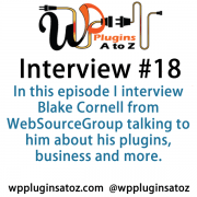 Today we have a discussion with Blake Cornell from https://WebSourceGroup.com talking about the trial and tribulations of building open source plugins and discussion the plugins that his company produces