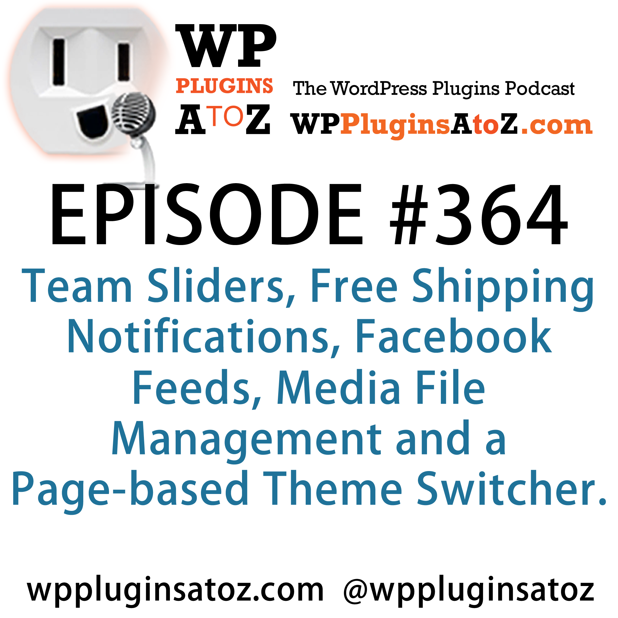 WordPress Plugins A to Z Episode 364 Facebook Feeds, Media