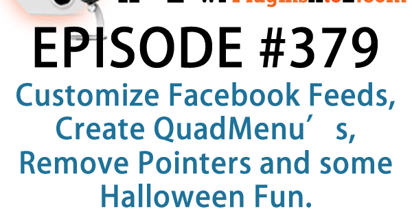 WordPress Plugins A to Z Episode 379 Create QuadMenu's