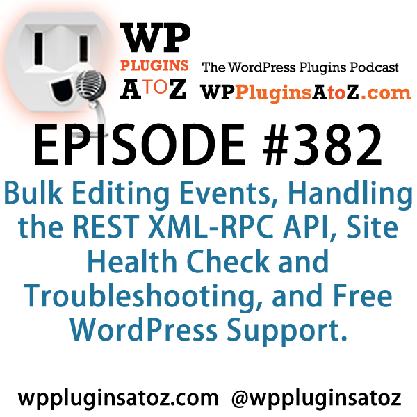 WordPress Plugins A to Z Episode 382 Bulk Editing Events