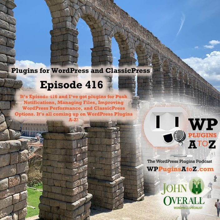 Digital Push Notifications, File Manager, ClinicalWP Core, and ClassicPress options in Episode 416