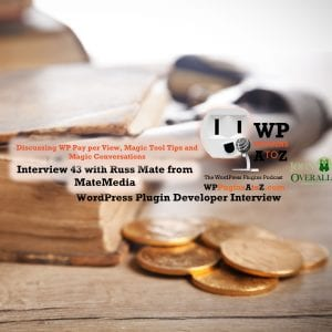 Today's interview is with Russ Mate from MateMedia We are talking about WP Pay Per View which I reviewed in Episode 411