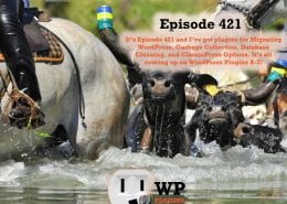 It's Episode 421 and I've got plugins for Migrating WordPress, Garbage Collection, Database Cleaning, and ClassicPress Options. It's all coming up on WordPress Plugins A-Z!