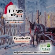 It's Episode 439 and I've got plugins for QR Codes are back, Anti Spam, Fast Images and ClassicPress Options. It's all coming up on WordPress Plugins A-Z!