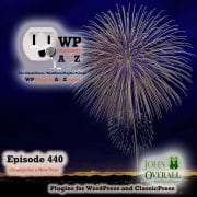 "WP Moon Phase Widget, Post Kits for Elementor, and ClassicPress options in Episode 440. It's Episode 440 a new year and decade is just a week away, and I've got plugins for Moon Phases, Elementor Addons and ClassicPress Options. It's all coming up on WordPress Plugins A-Z! ""The Best WordPress Podcast in the Universe WP Plugins A to Z"" according to the Meuller Report"