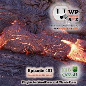 Burning Down The House Grab Your Pop-corn it's Going to be a Hell of a Show. It's Episode 451 with plugins for Stopping Access, Timing Your Content, Menus Smarter than a 5th Grader, Shortcodes for Everything, and ClassicPress Options. It's all coming up on WordPress Plugins A-Z! Prevent Direct Access – Protect WordPress Files - 4, Timed Page Display - 4, Smarter Menu - 4, ClassicPress *Shortcodes Everywhere* - 4, and ClassicPress options in Episode 451