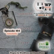 Finding The Way It's Episode 464 with plugins for Feeding your Ego, Selling your Goods, Polishing your Buttons and ClassicPress Options. It's all coming up on WordPress Plugins A-Z! My Social Feed, Product Labels For WooCommerce, Gleam for Elementor and other ClassicPress options in Episode 464