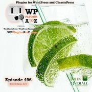 Stick A Lime In It It's Episode 496 - We have plugins for Duplication, Ideas, Twitter Spawn, Bacon, Popularity, Digital Downloads..., and ClassicPress Options. It's all coming up on WordPress Plugins A-Z! Top 10 – Popular posts plugin for WordPress, Yoast Duplicate Post, Easy Digital Downloads – Simple Ecommerce for Selling Digital Files, IdeaPush, Bacon Ipsum, Mathilda and ClassicPress options on Episode 496.