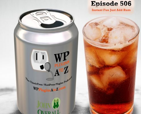 Instant Fun Just Add Rum It's Episode 506 - We have plugins for Cooking without Gas, Multiple personalities, Your Own Words, Getting Paid, Sliding Along, Blocking Ads...., and ClassicPress Options. It's all coming up on WordPress Plugins A-Z! WP Recipe Maker, Lightning Paywall, Allow Multiple Accounts, Personal Dictionary, Tiny carousel horizontal slider plus, Anti-Ad Blocker and ClassicPress options on Episode 506