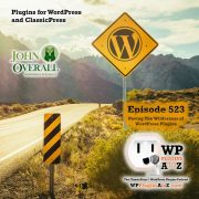 It's Episode 523 - We have plugins for Woocommerce Rewards, Creating Notes, Stop Fullscreen, Plugins checks, Moderate comments, Sales Funnels ... and ClassicPress Options. It's all coming up on WordPress Plugins A-Z!